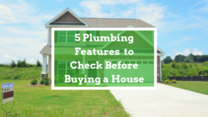 plumbing features to check before buying
