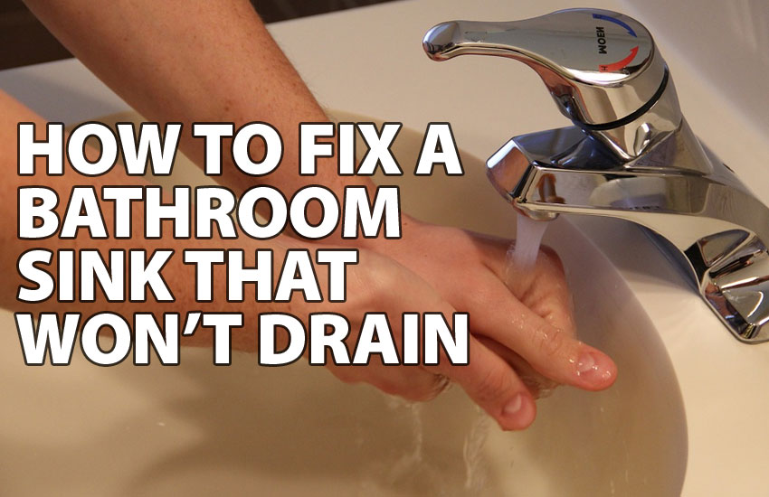 How To Fix A Bathroom Sink That Won T Drain Bfp Bay Area