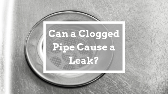 Can a Clogged Pipe Cause a Leak? | Benjamin Franklin Plumbing