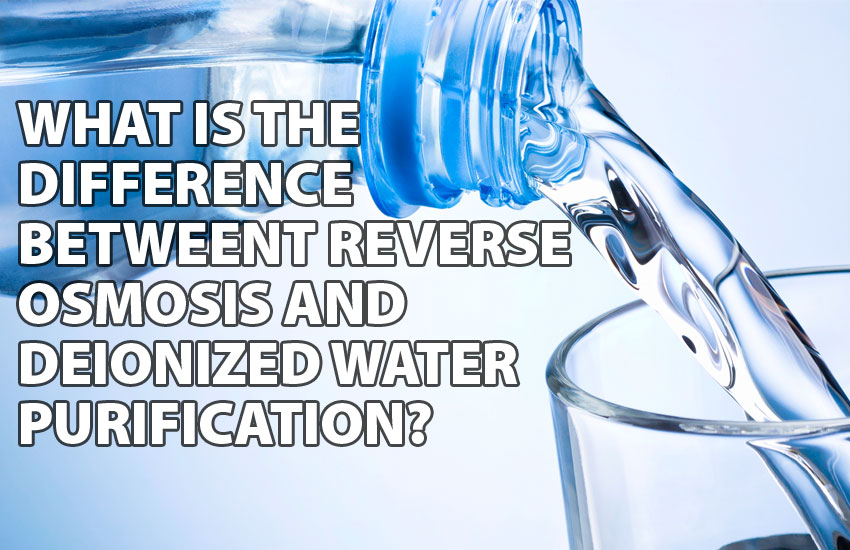 The Difference Between Reverse Osmosis & Deionized Water