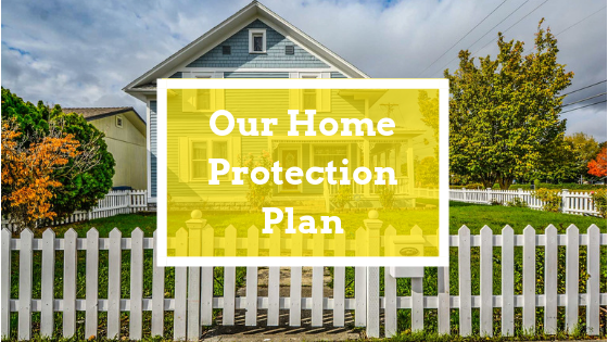 you need our home protection plan